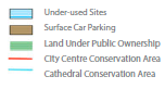 Key - Under-used Sites Surface Car Parking City Centre Conservation Area Cathedral Conservation Area Land Under Public Ownership