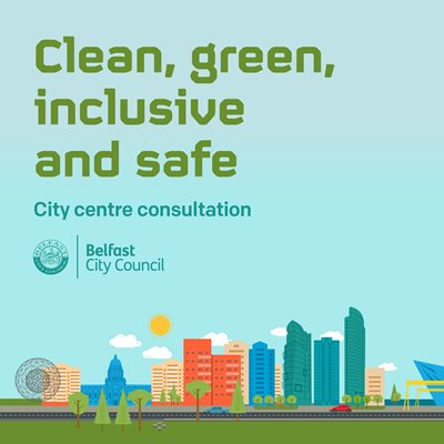 Clean, green, inclusive and safe consultation